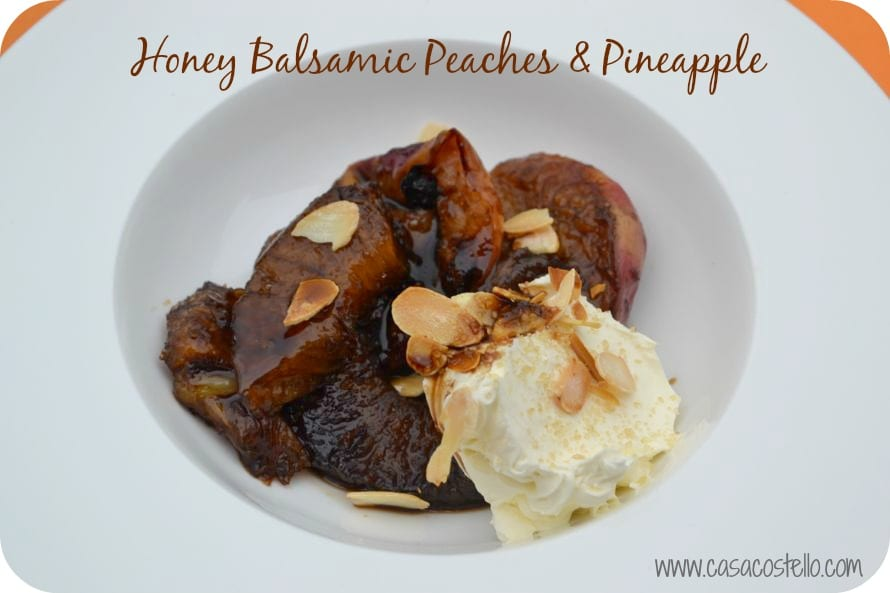 Honey Balsamic Peach & Pineapple