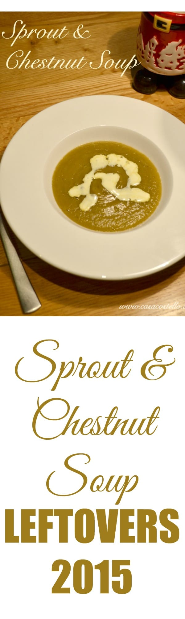 Sprout & Chestnut Soup - Christmas Leftovers 2015